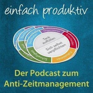 einfach produktiv - Der Podcast zum Anti-Zeitmanagement