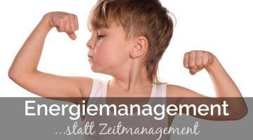 Vergessen Sie Zeitmanagement - es geht um Energiemanagement