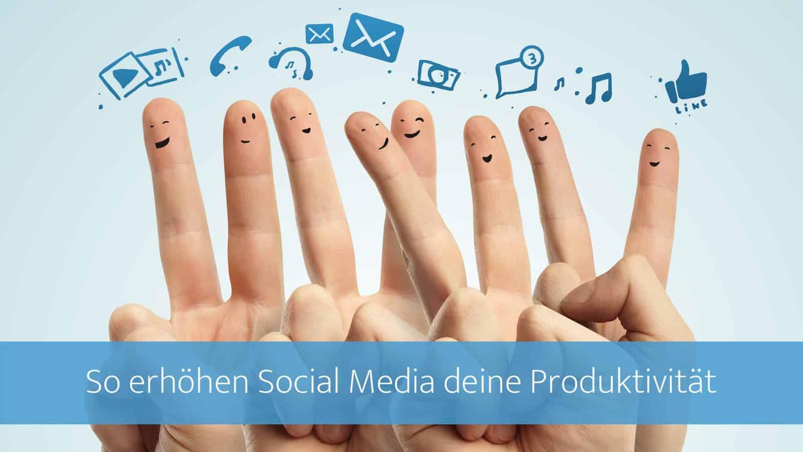 Social Media produktiv einsetzen