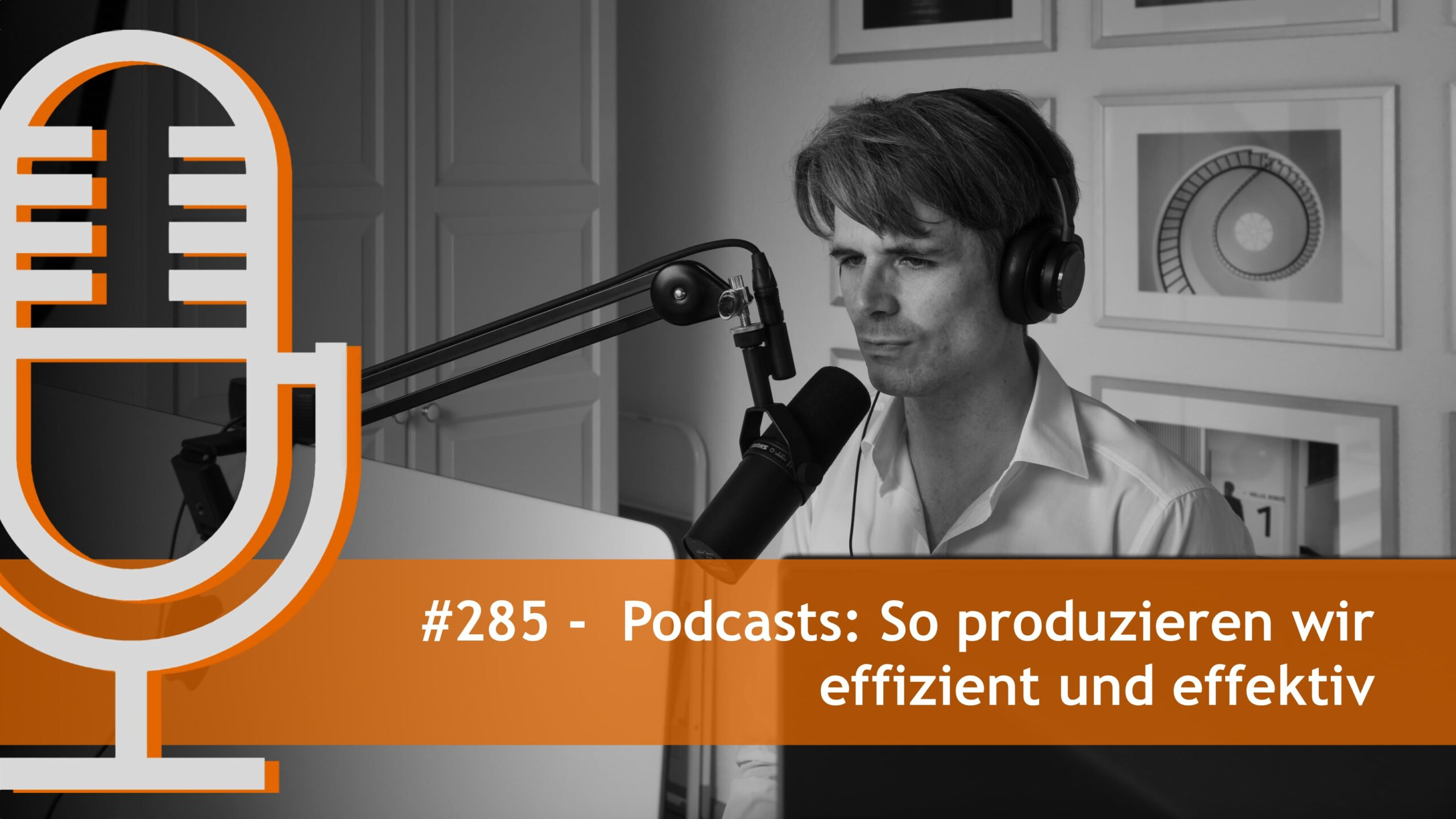 Podcasts: So produzieren wir effizient und effektiv