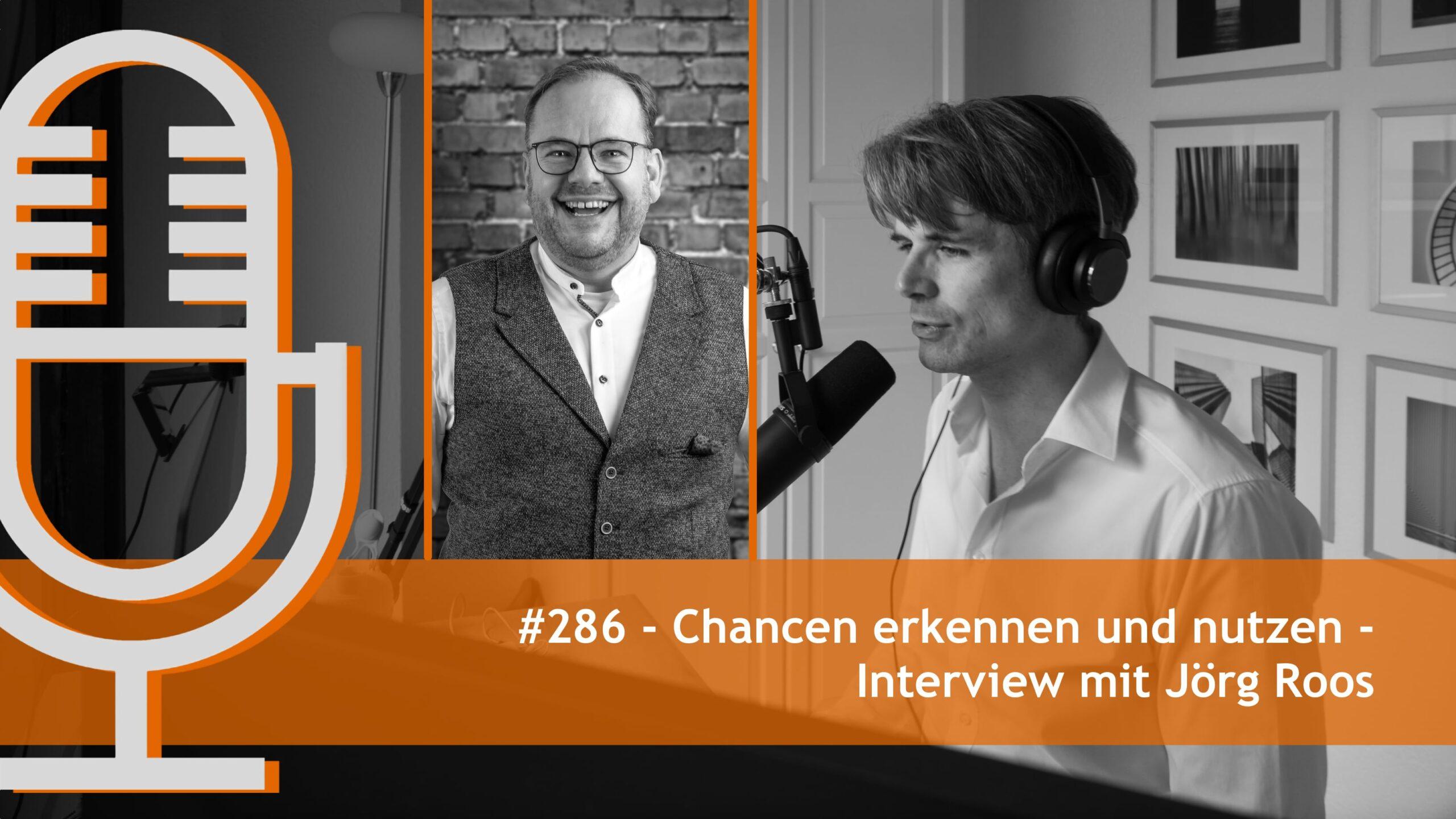 Chancen erkennen und nutzen - Interview mit Jörg Roos